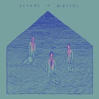 EUROPESE OMROEP   House of Waters - House Of Waters