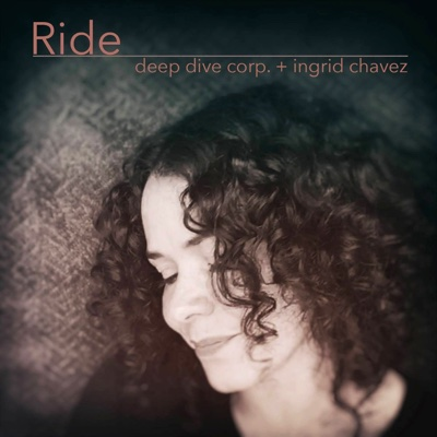 Ride - Single - Deep Dive Corp. & Ingrid Chavez album