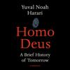 Yuval Noah Harari - Homo Deus: A Brief History of Tomorrow (Unabridged) artwork