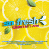 So Fresh: Summer Hits 2016 - Various Artists