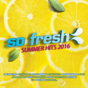 So Fresh: Summer Hits 2016 - Various Artists - Various Artists