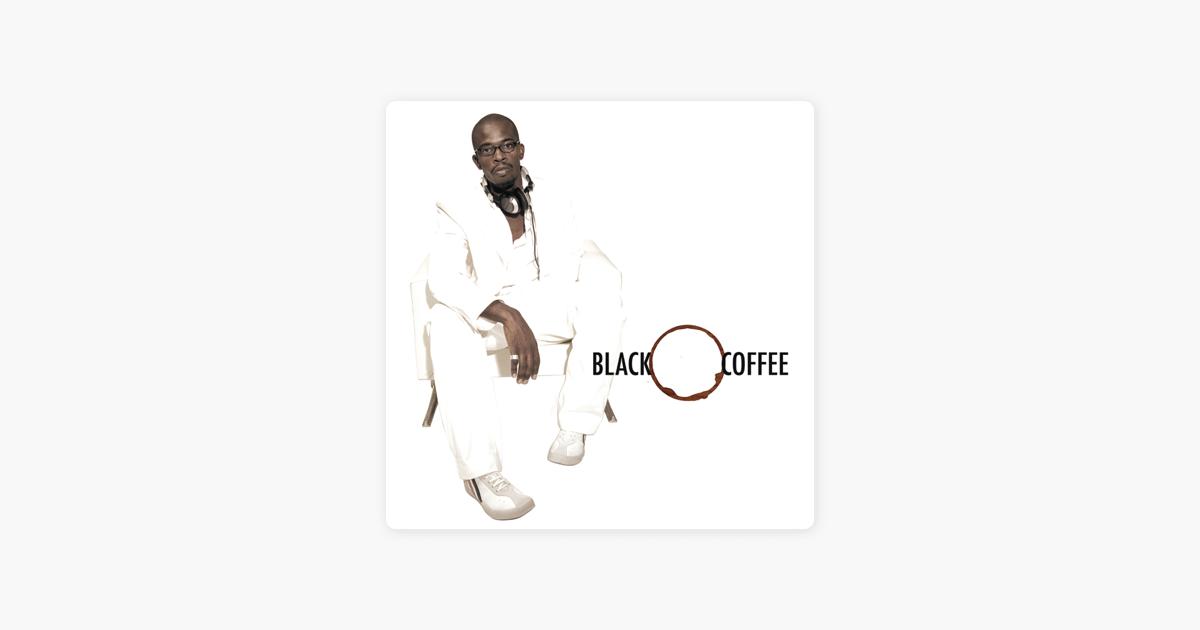 black coffee songs 2016