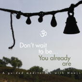 Don't Wait to Be, You Already Are