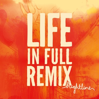 Life in Full Remix - EP - Brightline album