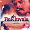 Rakhwala (Original Motion Picture Soundtrack)