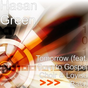 Tomorrow (feat. Soweto Gospel Choir & Loyiso Bala) - Single Mp3 Download