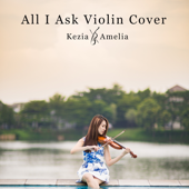 All I Ask Violin Cover Kezia Amelia