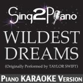 Wildest Dreams (Originally Performed By Taylor Swift) [Piano Karaoke Version]