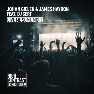 Give Me Some More (feat. DJ Gert) - Single - Johan Gielen & James Haydon album