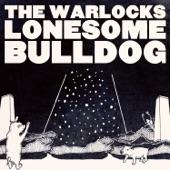 The Warlocks - Lonesome Bulldog