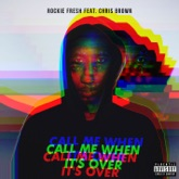 Call Me When It's Over (feat. Chris Brown) - Single
