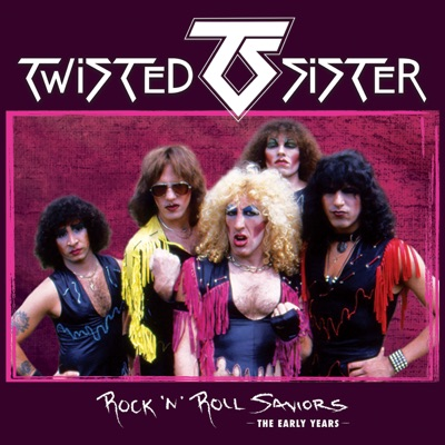 Rock 'N' Roll Saviors - The Early Years (Live) - Twisted Sister
