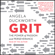 Angela Duckworth - Grit: The Power of Passion and Perseverance (Unabridged)
