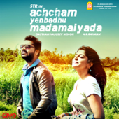 Achcham Yenbadhu Madamaiyada (Original Motion Picture Soundtrack)  EP-A. R. Rahman