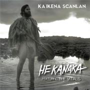 He Kanaka (feat. The Vitals 808) - Ka'ikena Scanlan - Ka'ikena Scanlan