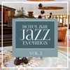 Hotel Bar Jazz Evenings, Vol. 2 - Various Artists