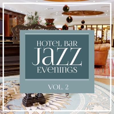 Hotel Bar Jazz Evenings, Vol. 2 - Various Artists album