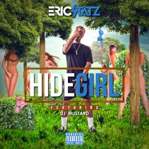 Hide Girl (feat. DJ Mustard) - Single Mp3 Download