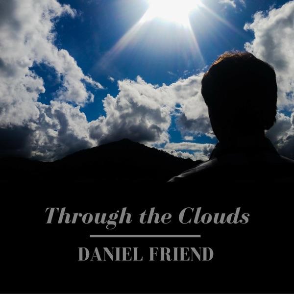 Daniel Friend - Through The Clouds