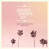 There's Nothing Better (Daze Remix) - Single