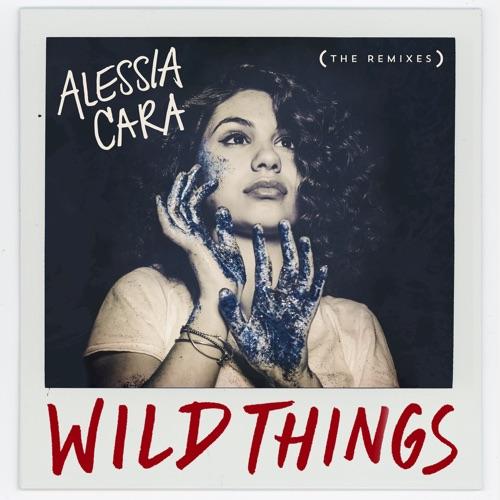 Alessia Cara - Wild Things (The Remixes) - EP