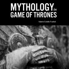 Mythology in Game of Thrones (Unabridged)