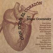 Con Todo el Corazón para Edgar Oceransky