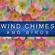 Wind Chimes and Birds, Part 2 - Wind Chimes Nature Society