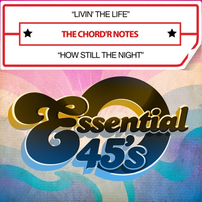 Livin' the Life / How Still the Night - Single - The Chord'R Notes album