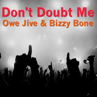 Don't Doubt Me - Bizzy Bone