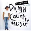Damn Country Music (Deluxe Edition), Tim McGraw