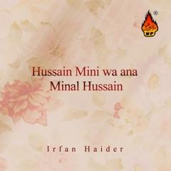Hussain Mini Wa Ana Minal Hussain