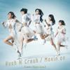 Rush N' Crash / Movin' On - EP - 仮面ライダーGIRLS