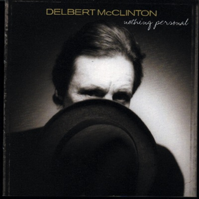 Nothing Personal - Delbert McClinton