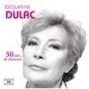 50 ans de chansons - Jacqueline Dulac