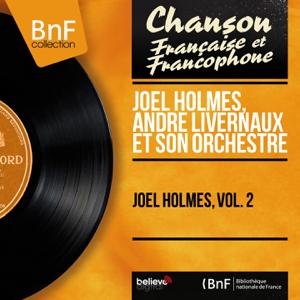Joël Holmès & André Livernaux et son orchestre - Joël Holmès, Vol. 2 (Mono version)