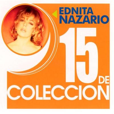 15 de Colección - Ednita Nazario - Ednita Nazario