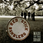 The Red Stick Ramblers - Made In the Shade