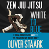 Oliver Staark - Zen Jiu Jitsu: White to Blue (Unabridged) artwork