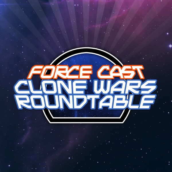 Clone Wars Roundtable: Information, Commentary, and Discussion About Star Wars: The Clone Wars