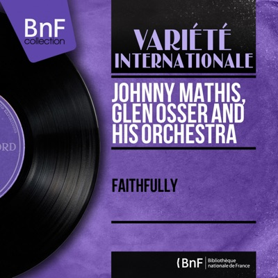 Faithfully (Stereo Version) - Johnny Mathis