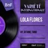Ay, Gitano, Tano (feat. Orquesta Tejada) [Mono Version] - EP, Lola Flores