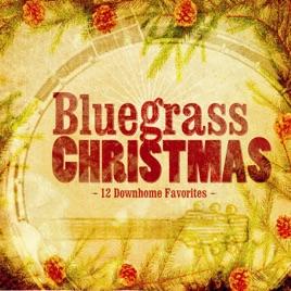 bluegrass christmas bluegrass christmas performers - Bluegrass Christmas Songs