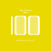 100 Psy-Trance Goa Workout Music