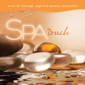 Spa: Touch (Music for Massage, Yoga, And Sensory Rejuvenation)