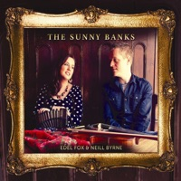 The Sunny Banks by Edel Fox & Neill Byrne on Apple Music