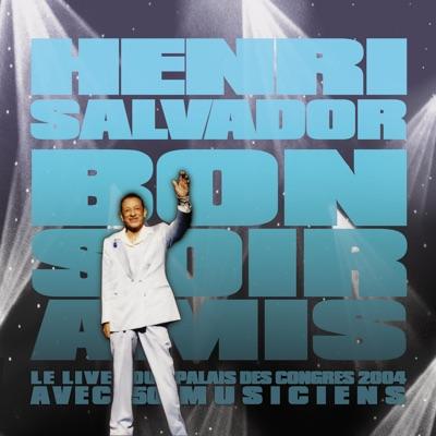 Bonsoir Amis (CD) - Live Au Palais Des Congrès 2004 - Henri Salvador
