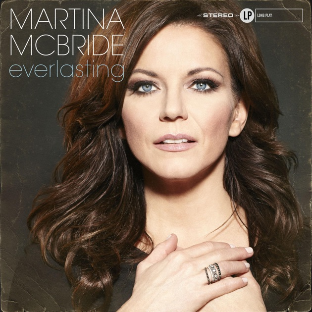 Everlasting (Bonus Track Version) by Martina McBride on Apple Music