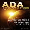 Sam Key - ADA: Programming Success in a Day: Beginners Guide to Fast, Easy, And Efficient Learning of ADA Programming (Unabridged)  artwork