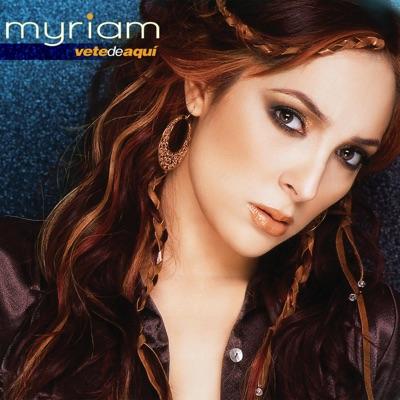 Vete De Aquí - Myriam